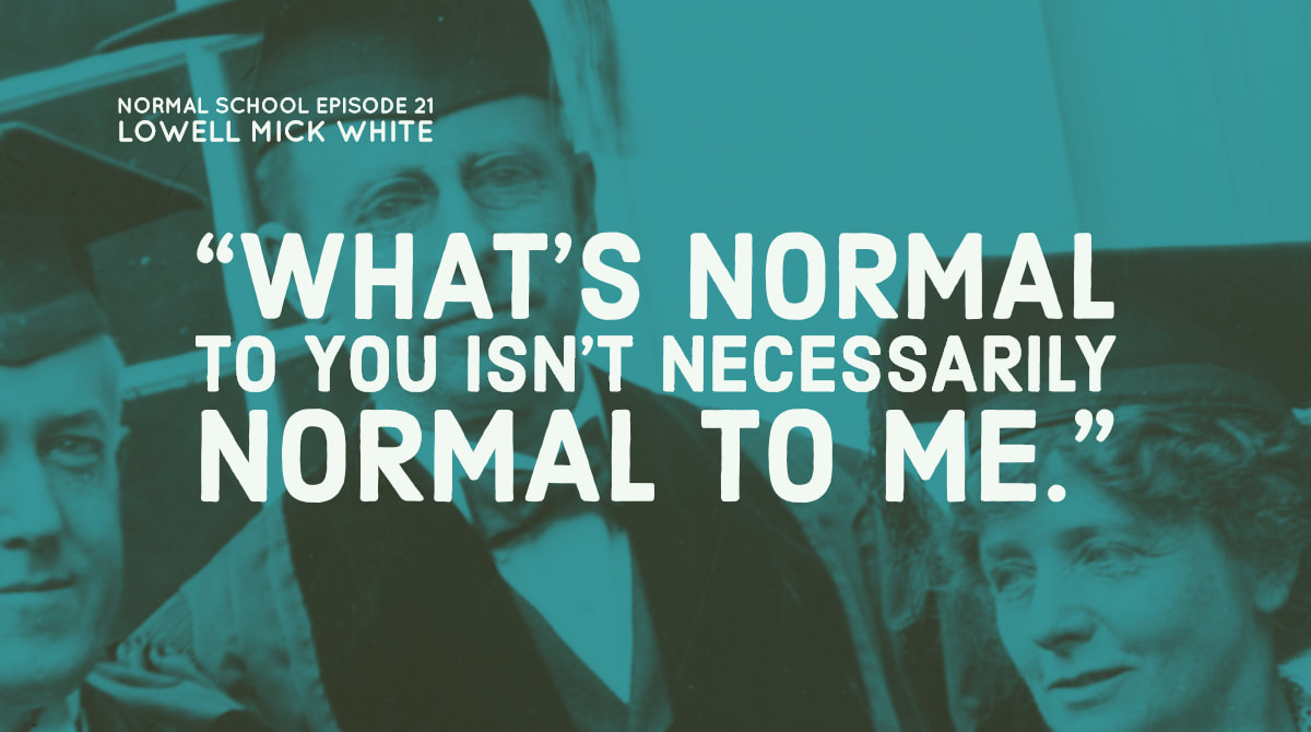 Normal School, Lowell Mick White, academic, higher education, normality, noir