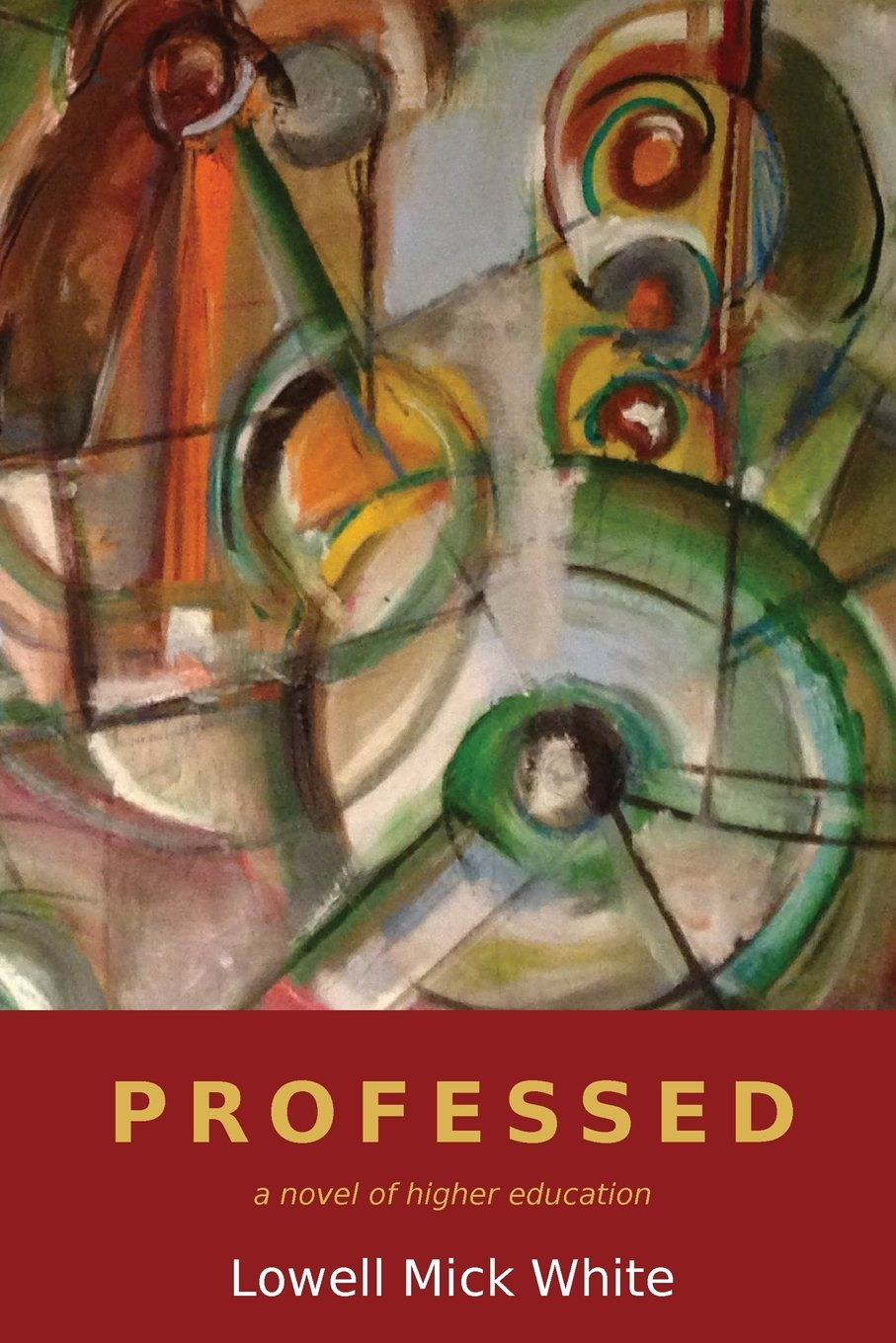 Professed, Lowell Mick White, novel, University of Texas, best academic satire