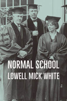 Lowell Mick White, Normal School, academic, higher education, noir, murder, teaching, madness